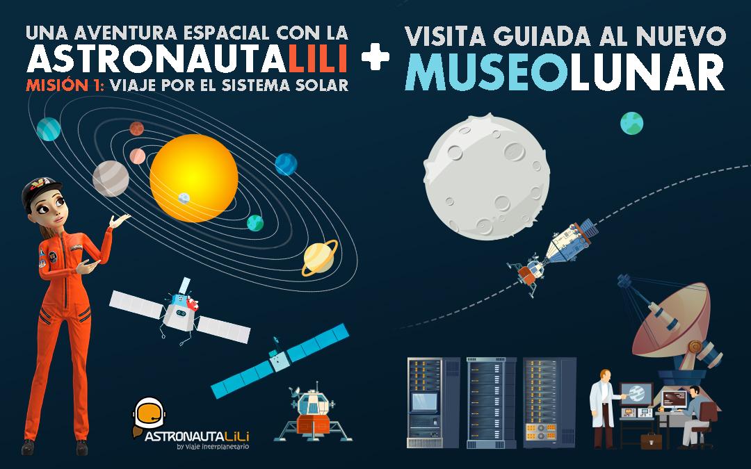 Show de la Astronauta LiLi, Misión 1: Viaje por el Sistema Solar + Visita guiada al Museo Lunar